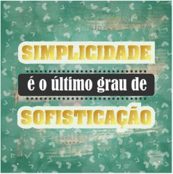 CD-025- Simplicidade é o último grau de sofisticação - 15x15